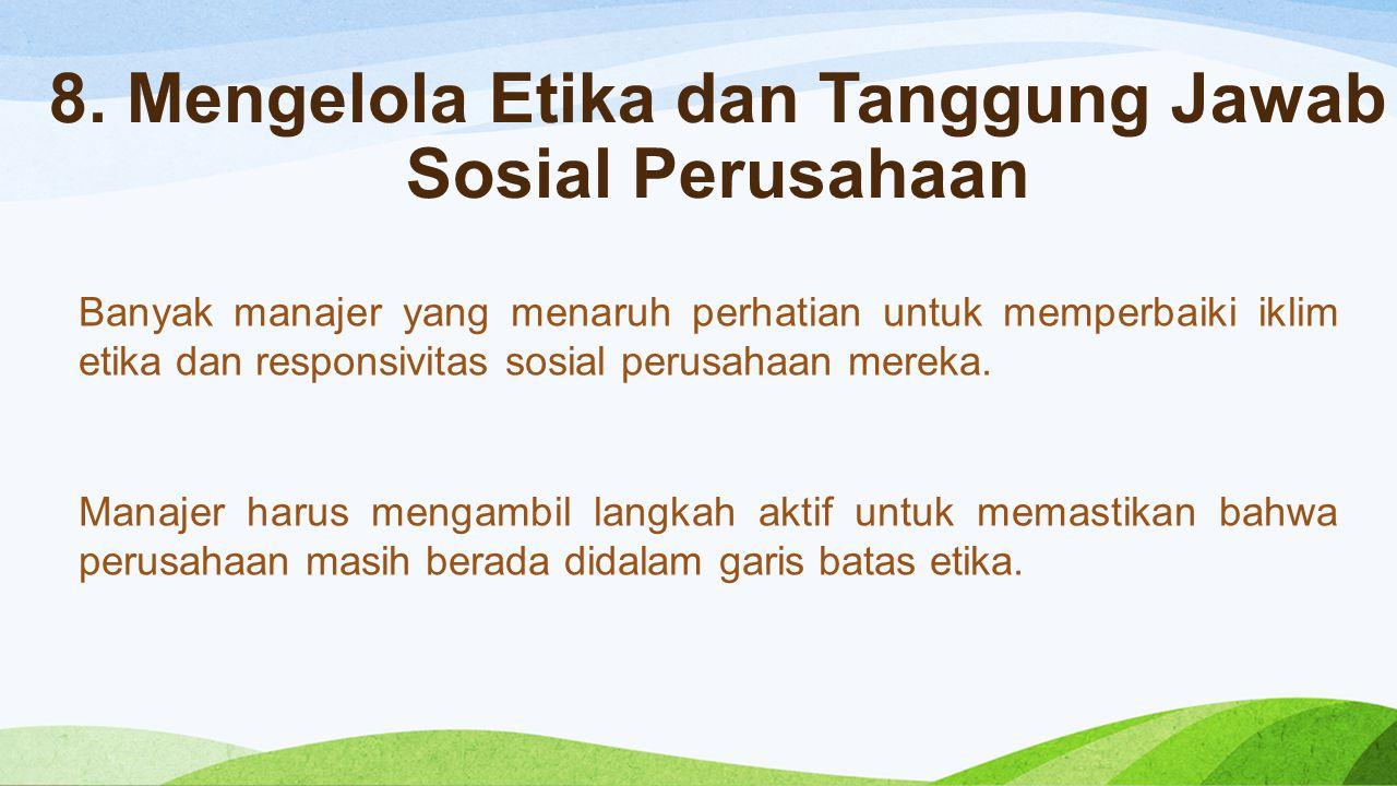 8. Mengelola Etika dan Tanggung Jawab Sosial Perusahaan