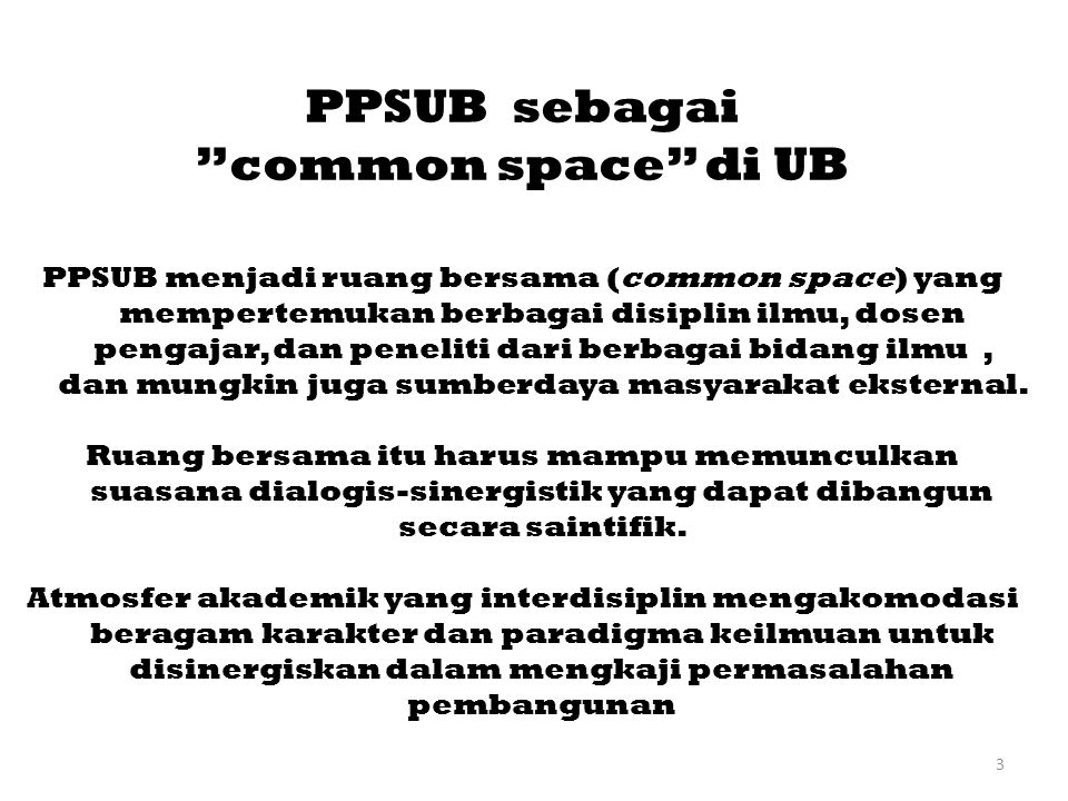 PPSUB sebagai common space di UB