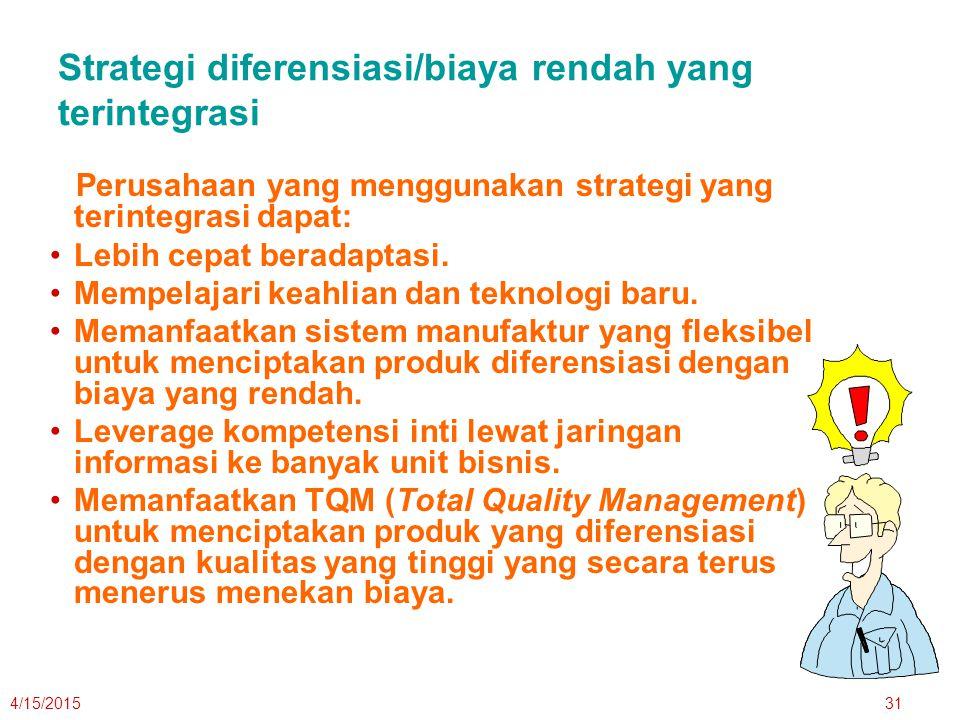 Strategi diferensiasi/biaya rendah yang terintegrasi