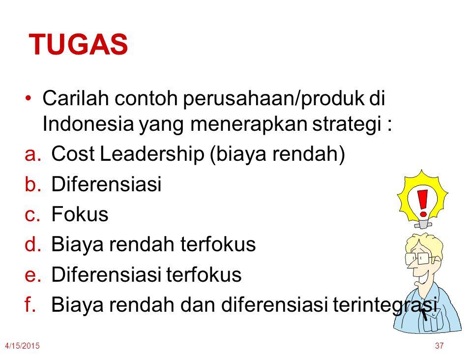 TUGAS Carilah contoh perusahaan/produk di Indonesia yang menerapkan strategi : Cost Leadership (biaya rendah)