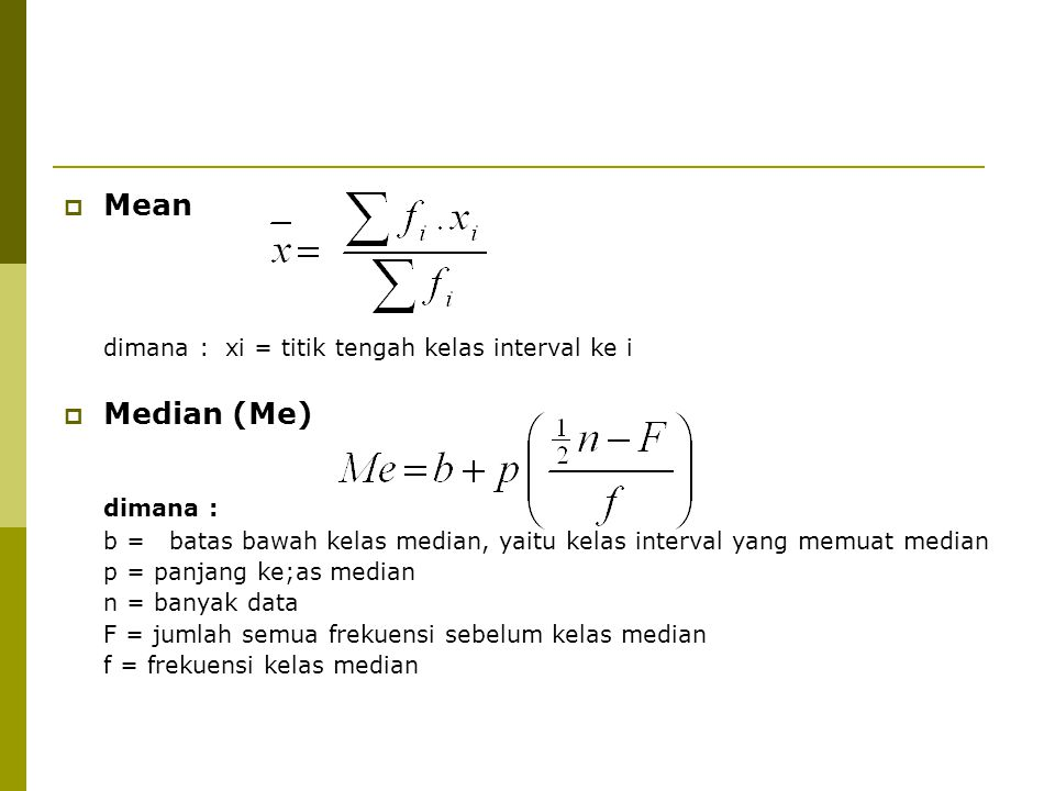 dimana : Mean Median (Me)