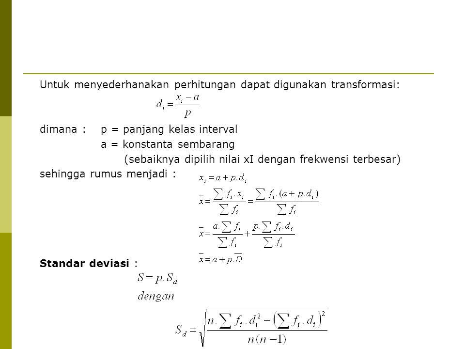 Untuk menyederhanakan perhitungan dapat digunakan transformasi: