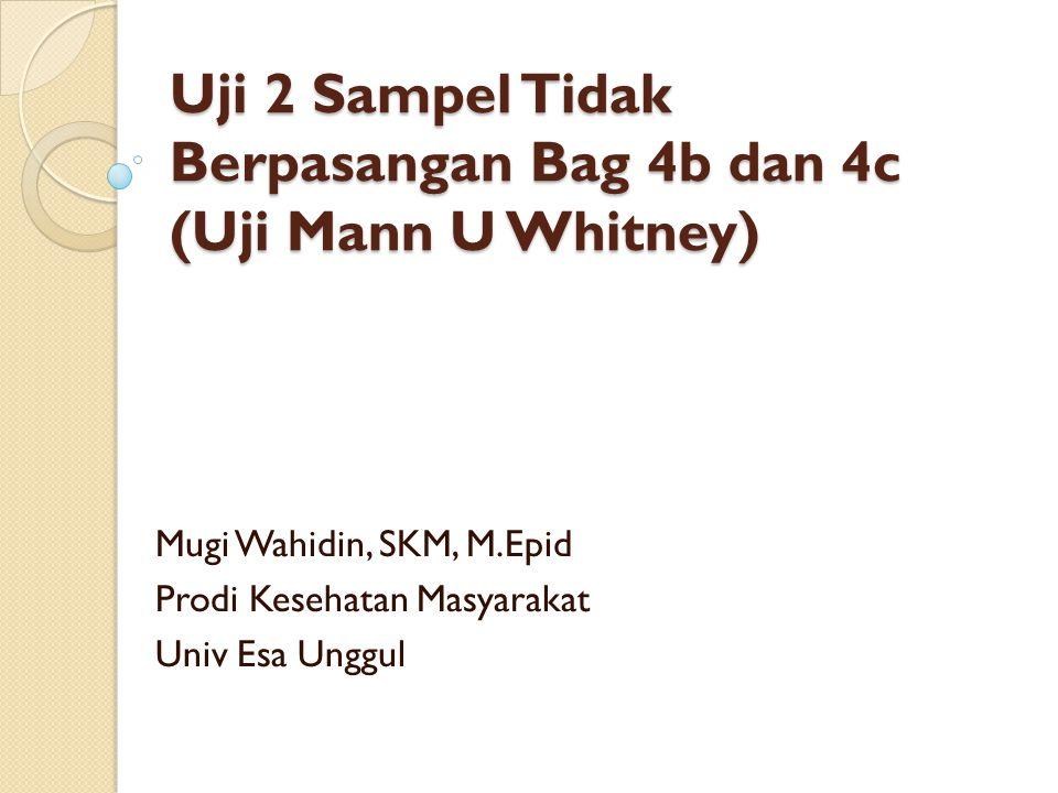 Uji 2 Sampel Tidak Berpasangan Bag 4b dan 4c (Uji Mann U Whitney)