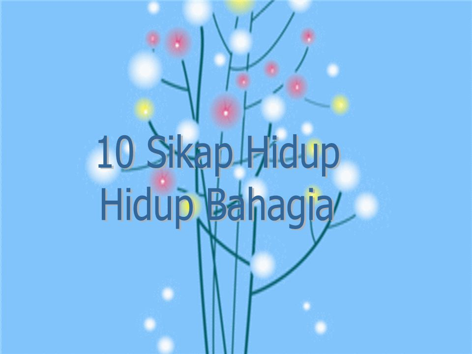 10 Sikap Hidup Hidup Bahagia