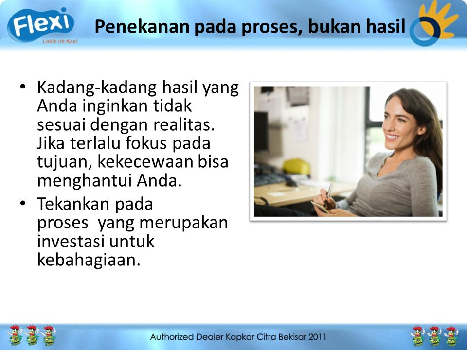 Penekanan pada proses, bukan hasil