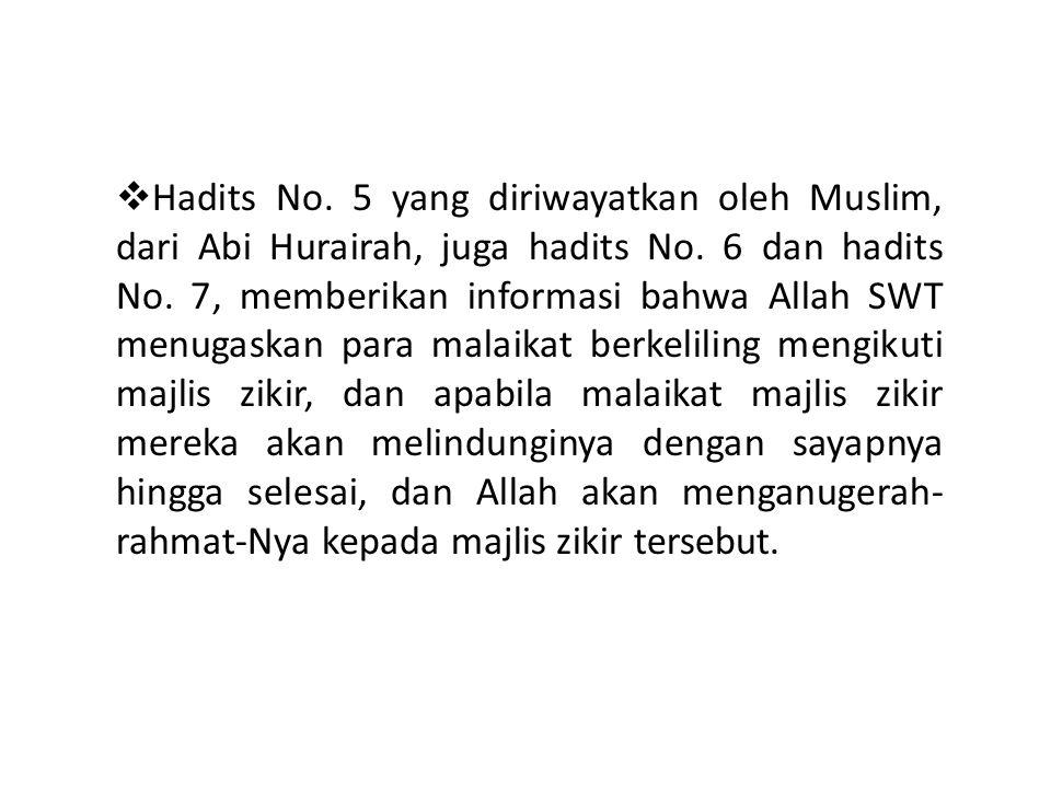 Hadits No. 5 yang diriwayatkan oleh Muslim, dari Abi Hurairah, juga hadits No.