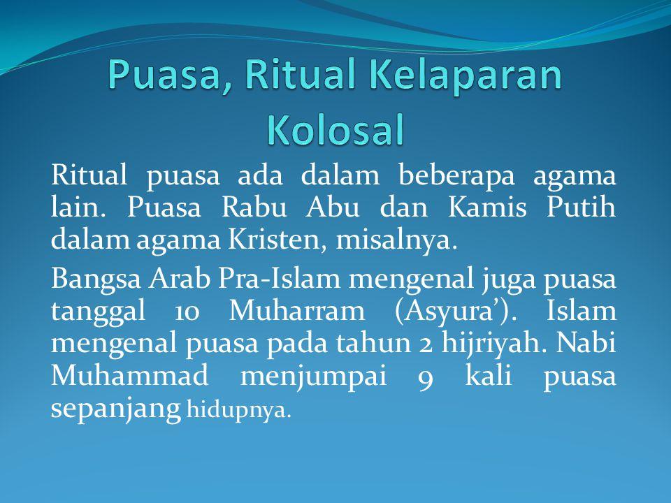 Puasa, Ritual Kelaparan Kolosal