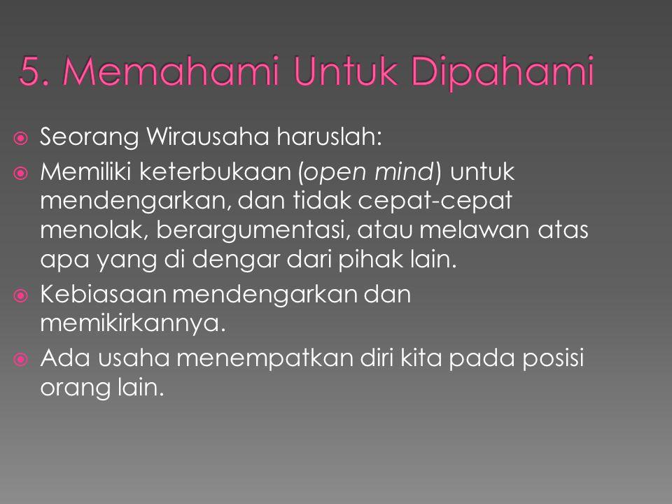 5. Memahami Untuk Dipahami