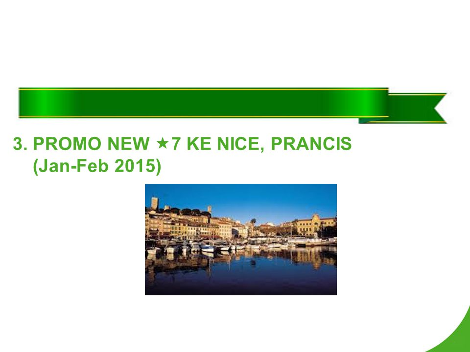 3. PROMO NEW 7 KE NICE, PRANCIS (Jan-Feb 2015)