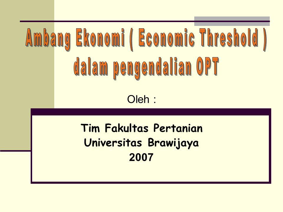 Oleh : Tim Fakultas Pertanian Universitas Brawijaya 2007