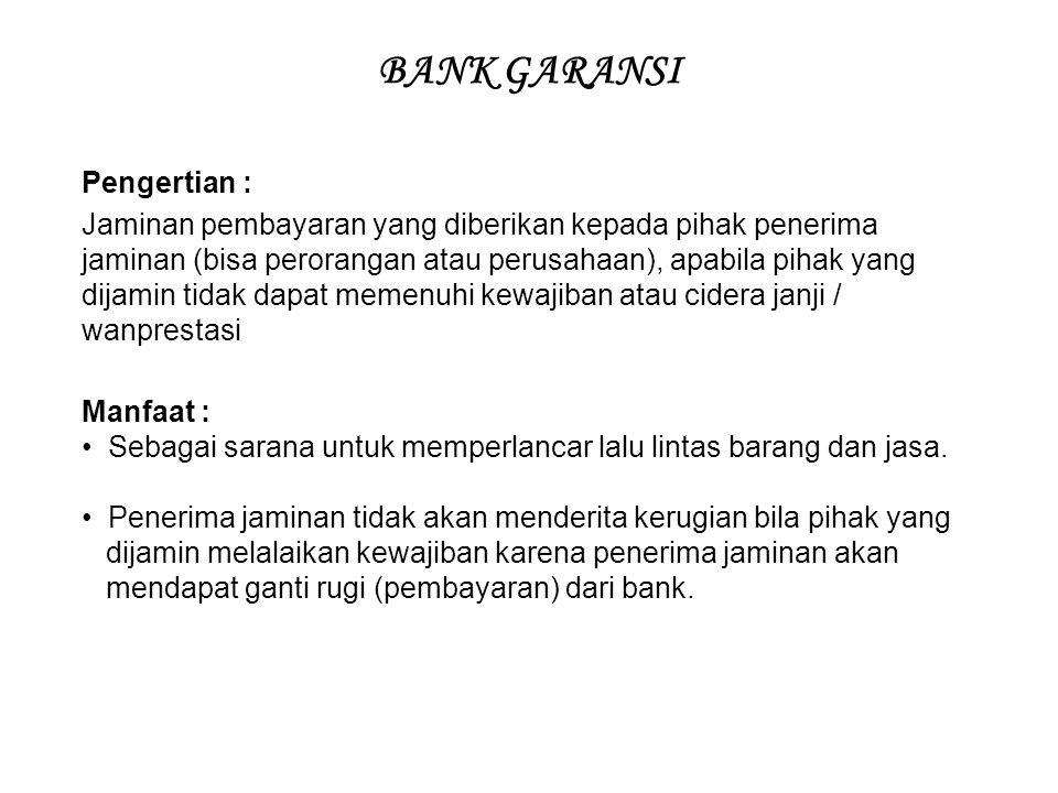 BANK GARANSI Pengertian :