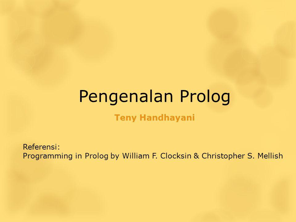 Pengenalan Prolog Teny Handhayani Referensi:
