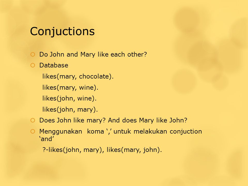 Conjuctions Do John and Mary like each other Database
