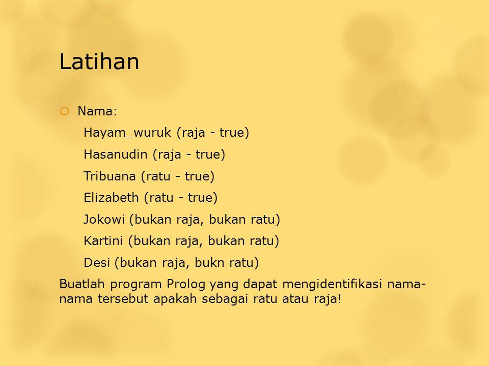 Latihan Nama: Hayam_wuruk (raja - true) Hasanudin (raja - true)