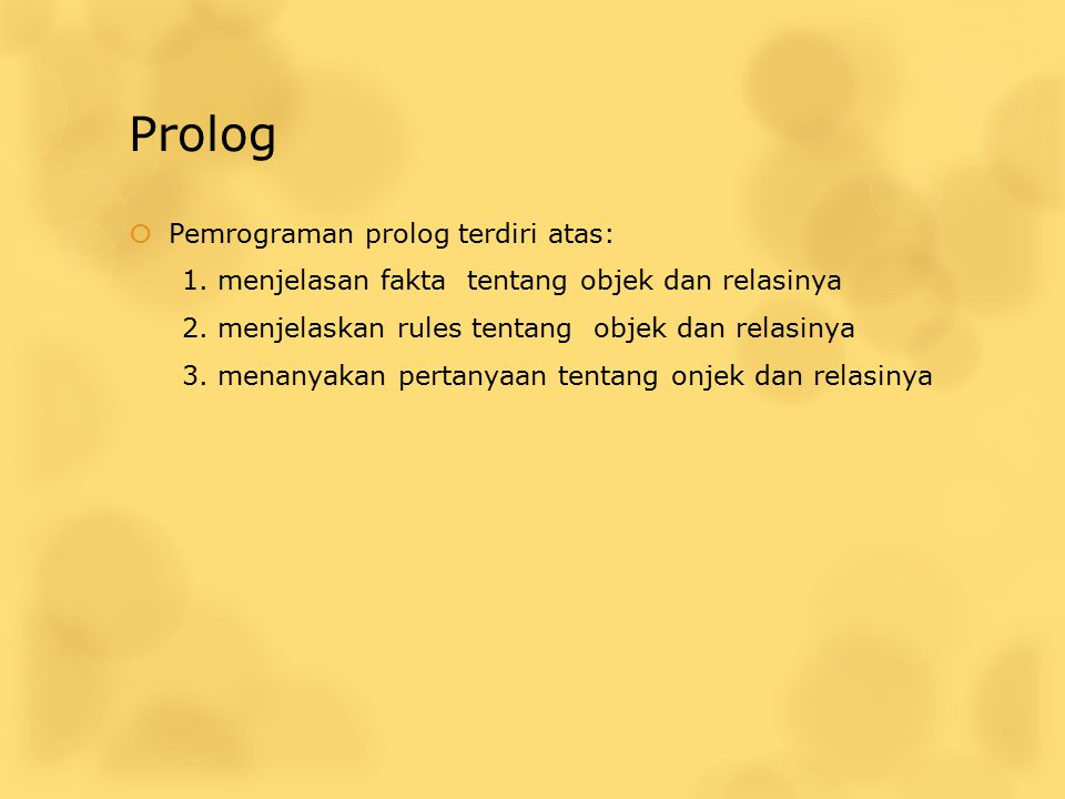 Prolog Pemrograman prolog terdiri atas: