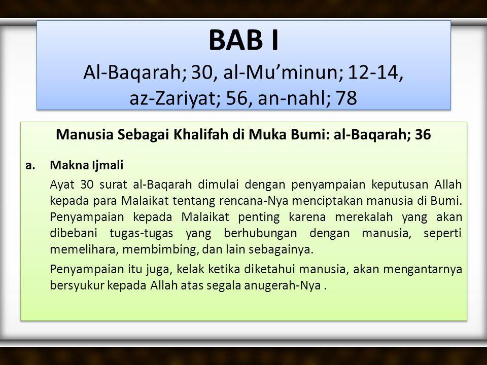 BAB I Al-Baqarah; 30, al-Mu'minun; 12-14, az-Zariyat; 56, an-nahl; 78