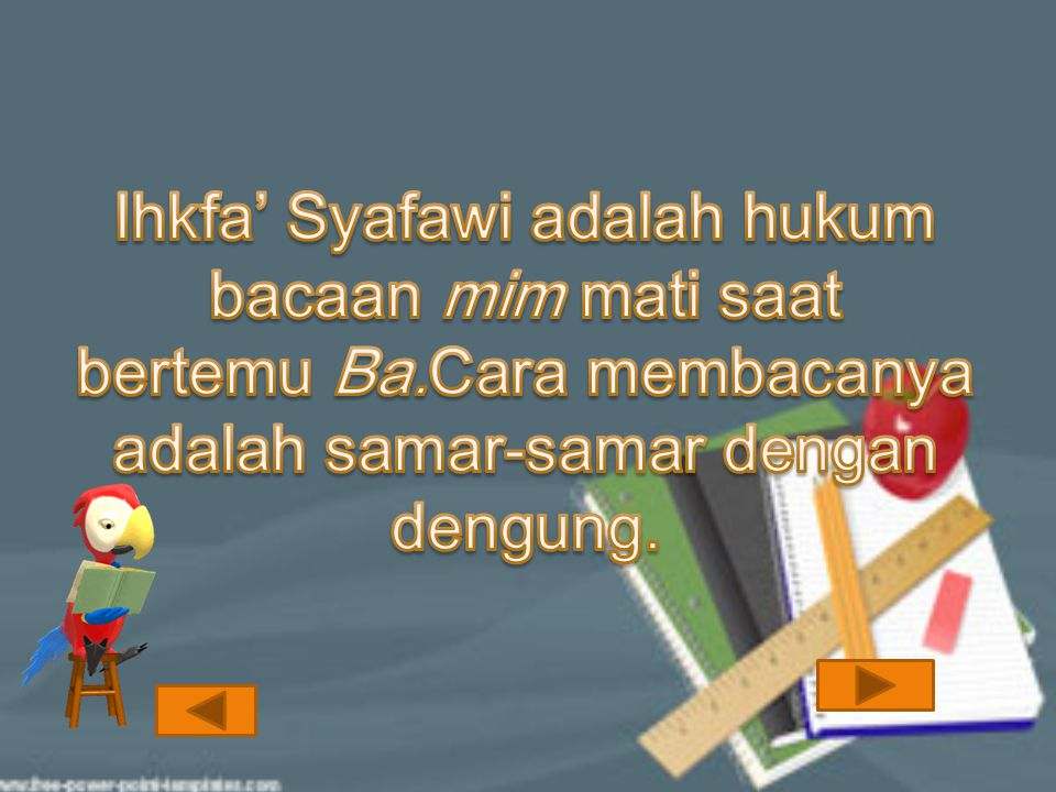 Ihkfa' Syafawi adalah hukum bacaan mim mati saat bertemu Ba