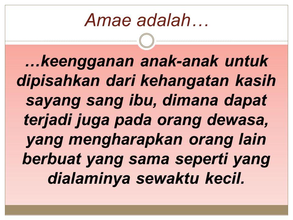 Amae adalah…