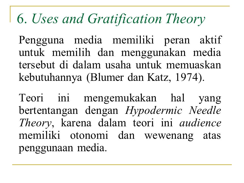 6. Uses and Gratification Theory