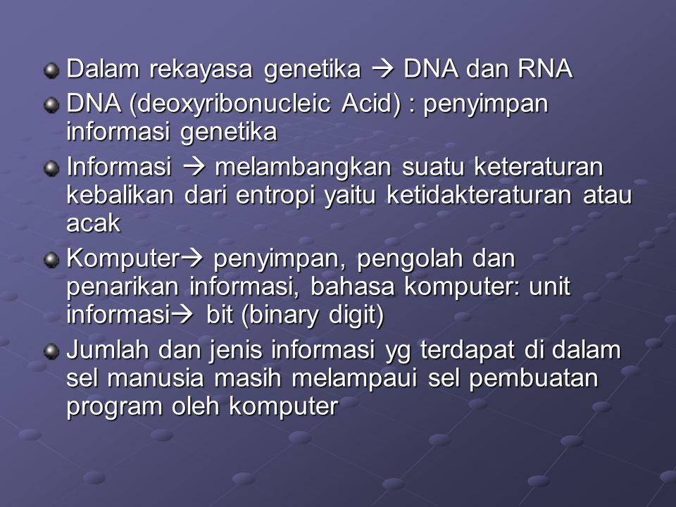 Dalam rekayasa genetika  DNA dan RNA