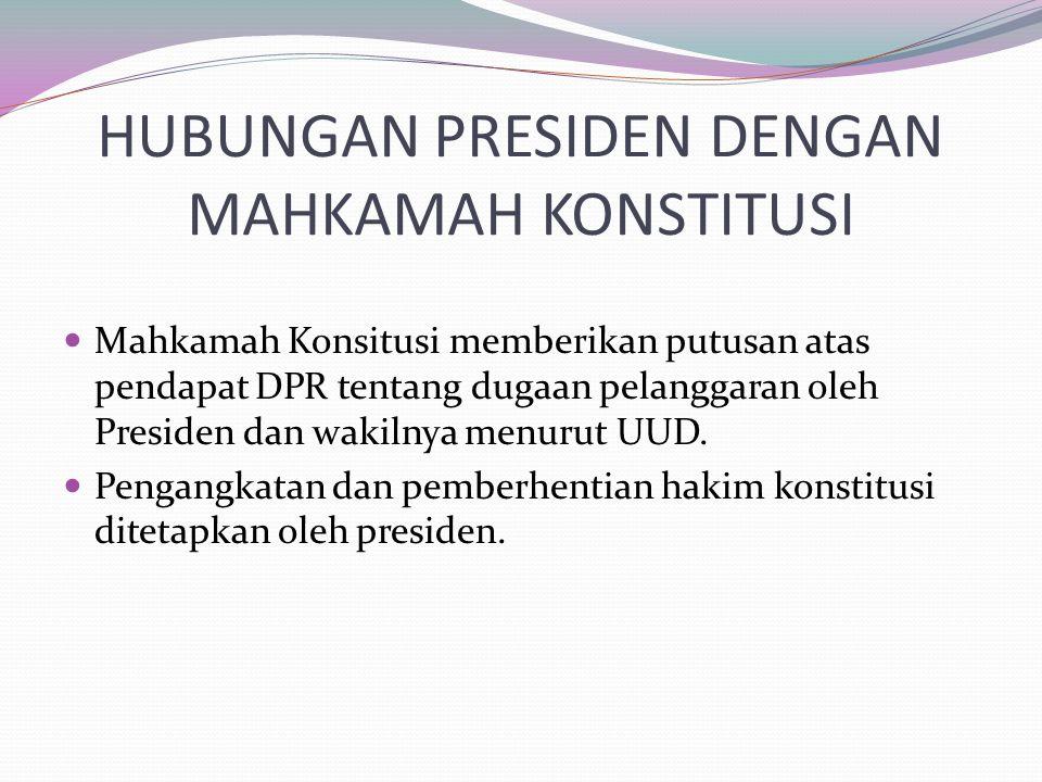 HUBUNGAN PRESIDEN DENGAN MAHKAMAH KONSTITUSI