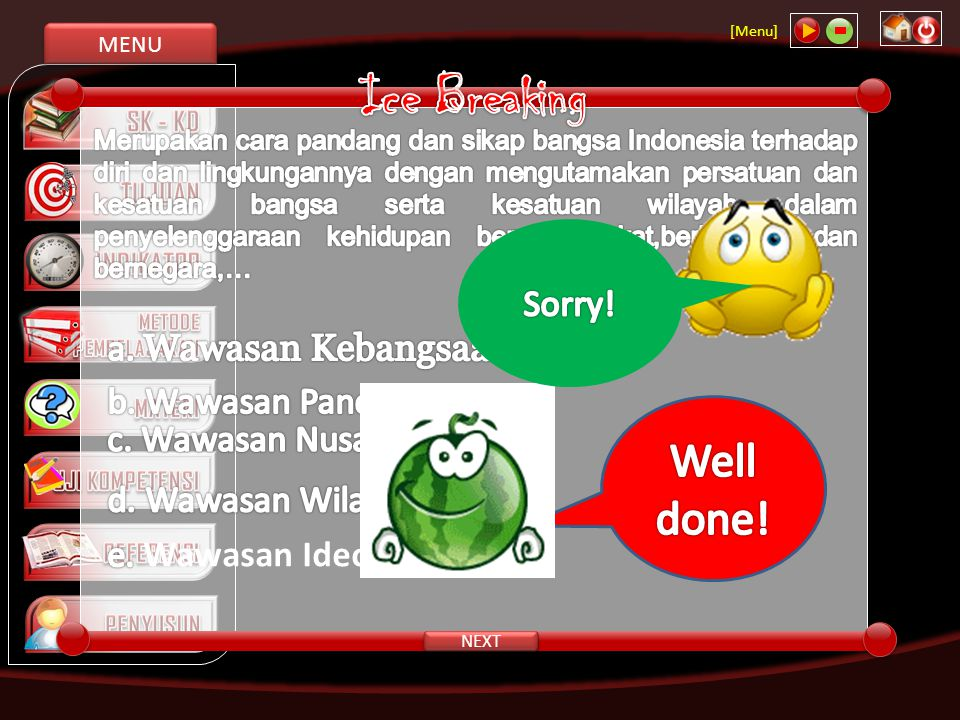 Ice Breaking Well done! Sorry! a. Wawasan Kebangsaan