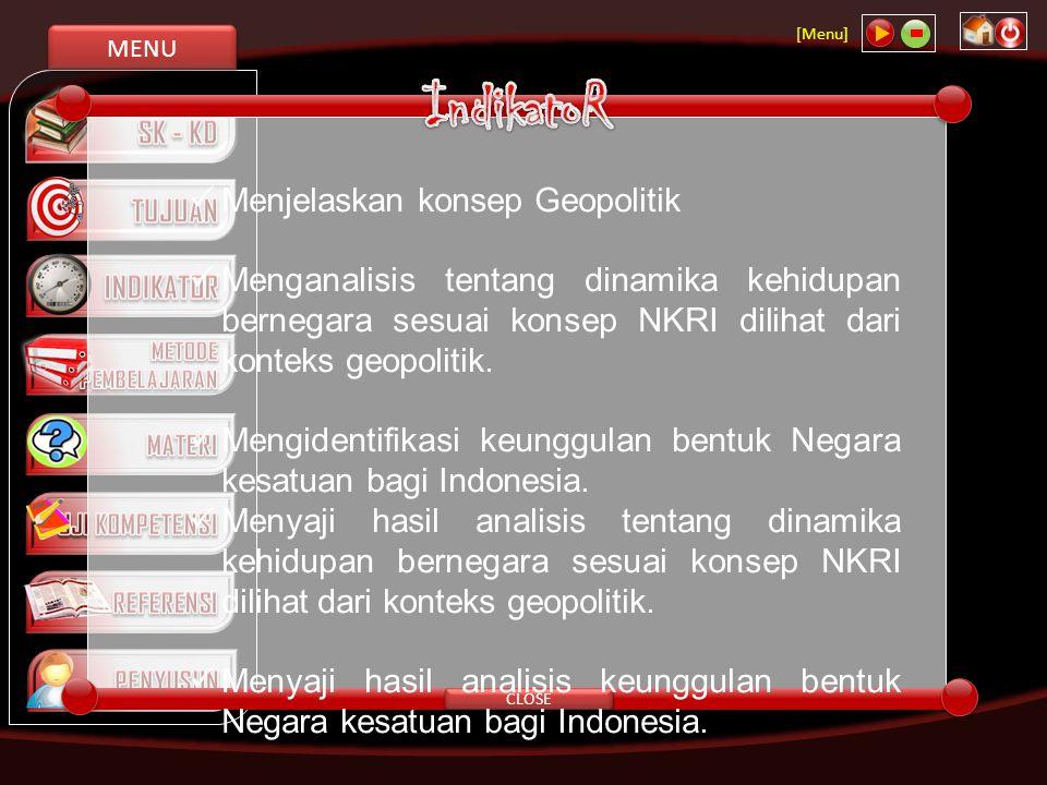 IndikatoR Menjelaskan konsep Geopolitik