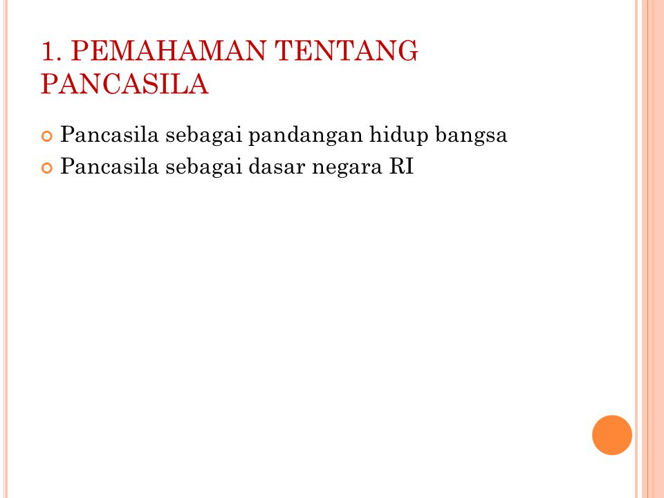 1. PEMAHAMAN TENTANG PANCASILA