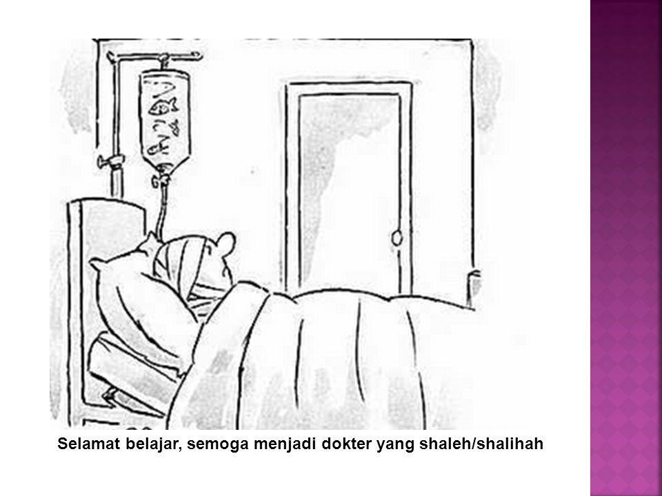 Selamat belajar, semoga menjadi dokter yang shaleh/shalihah
