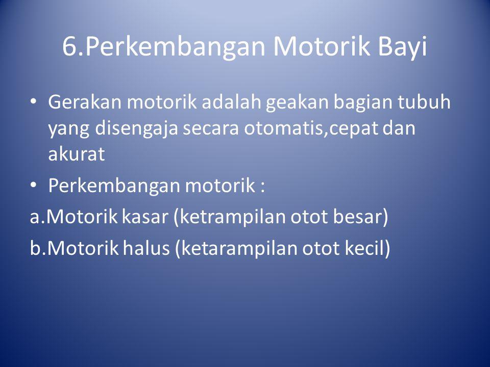 6.Perkembangan Motorik Bayi