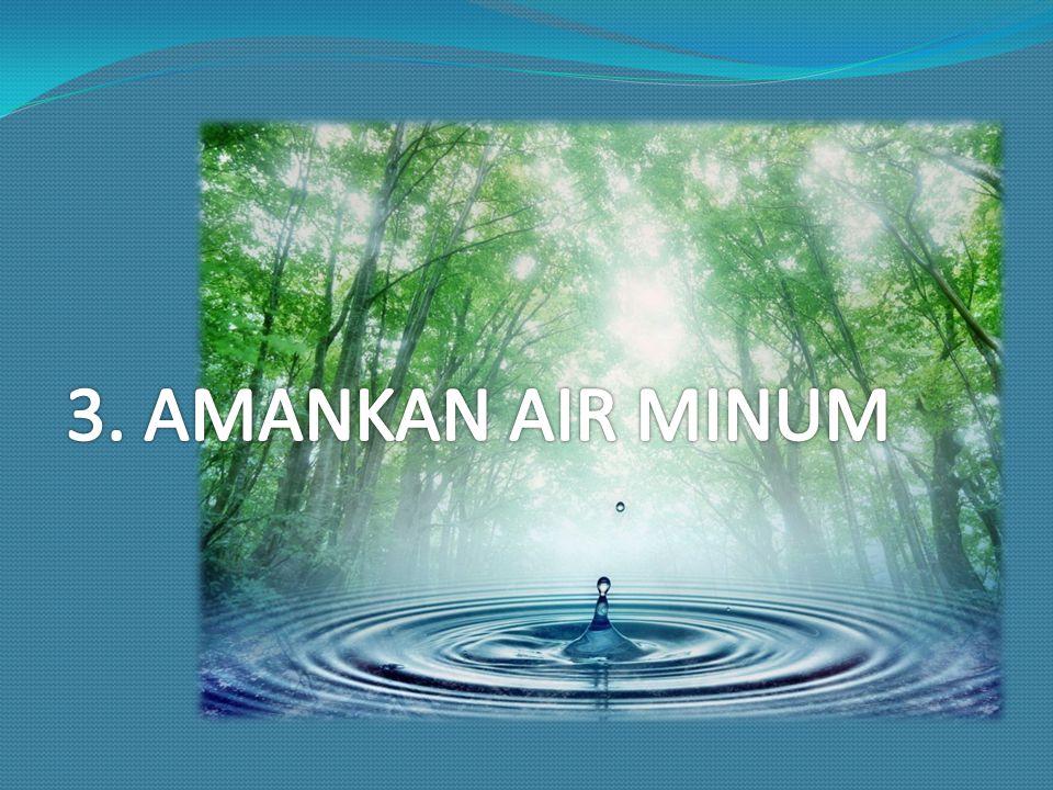3. AMANKAN AIR MINUM