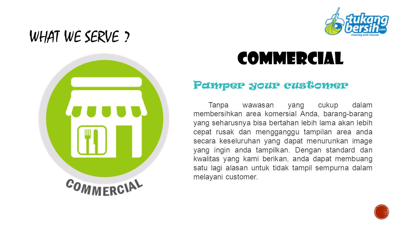 WHAT WE SERVE COMMERCIAL Pamper your customer