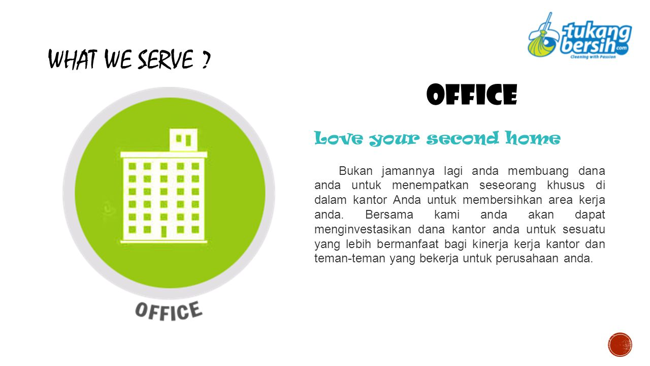 WHAT WE SERVE OFFICE Love your second home