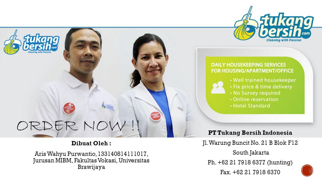 ORDER NOW !! Dibuat Oleh : Aris Wahyu Purwantio, 133140814111017, Jurusan MIBM, Fakultas Vokasi, Universitas Brawijaya