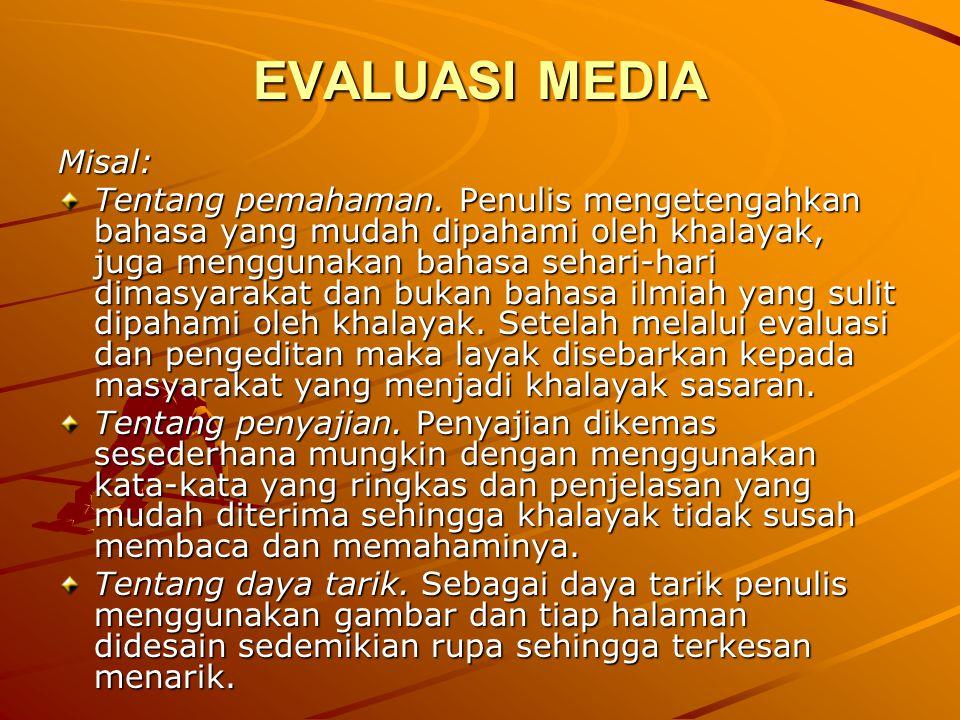 EVALUASI MEDIA Misal: