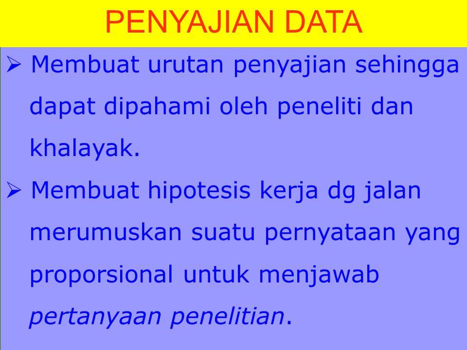 PENYAJIAN DATA Membuat urutan penyajian sehingga