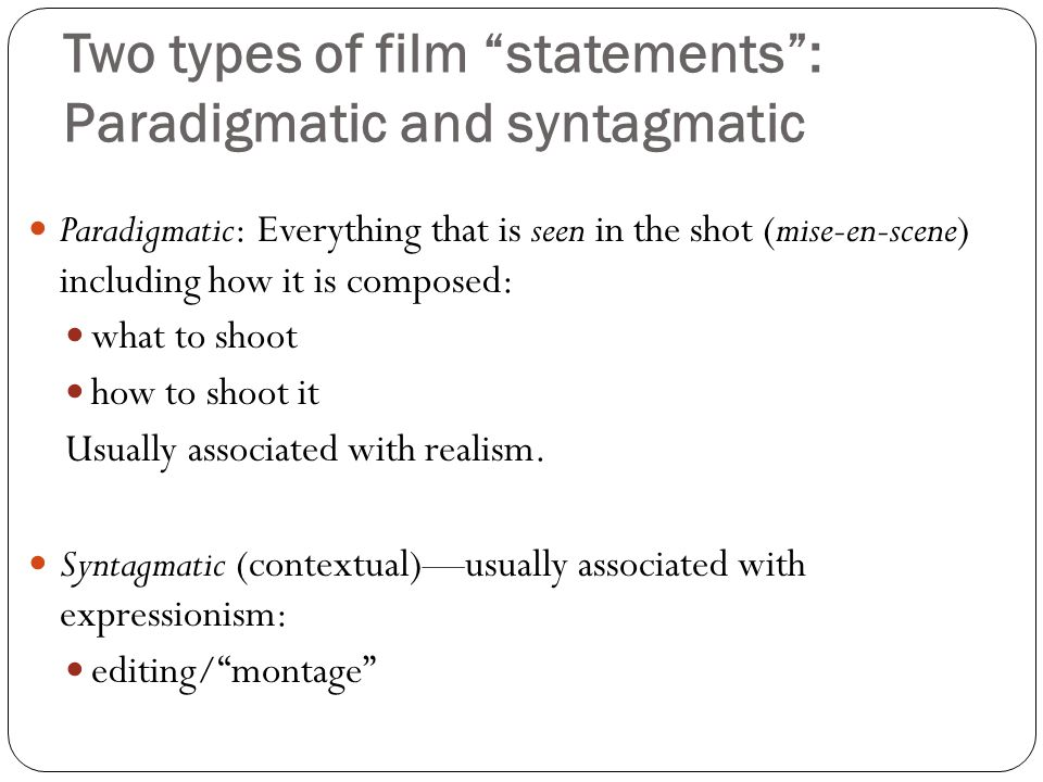 Two types of film statements : Paradigmatic and syntagmatic
