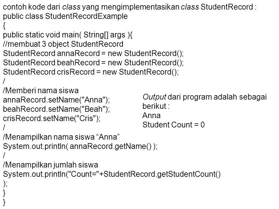 contoh kode dari class yang mengimplementasikan class StudentRecord :