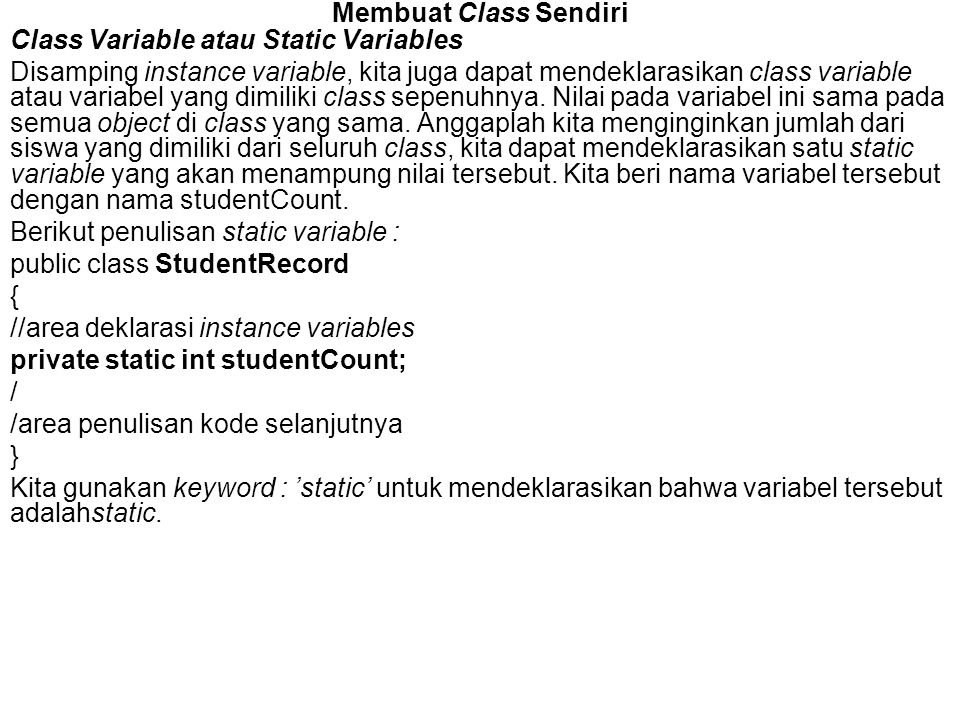 Membuat Class Sendiri Class Variable atau Static Variables.