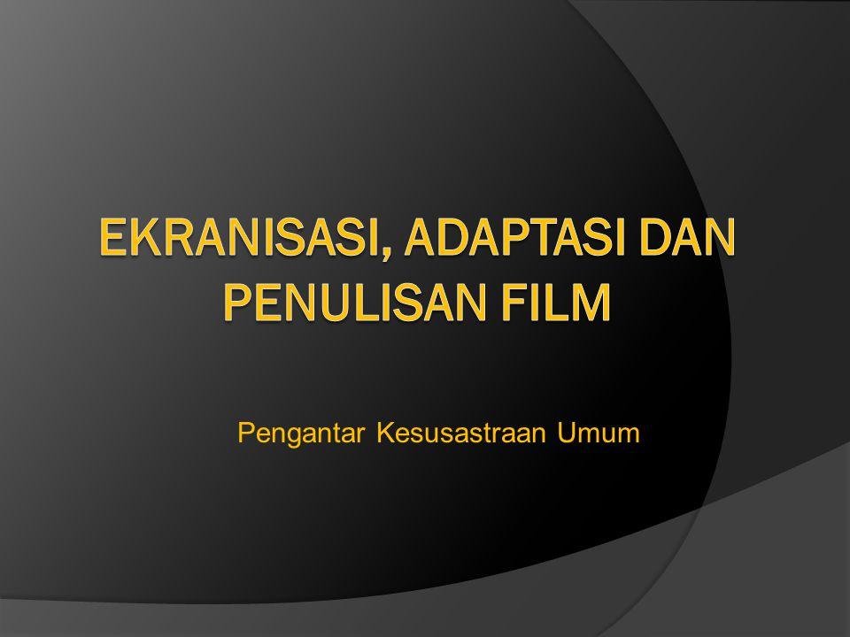 Ekranisasi, Adaptasi dan Penulisan Film