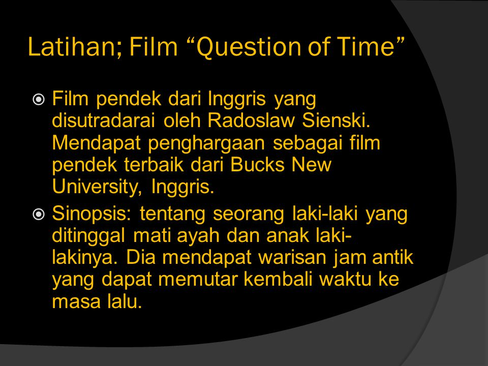 Latihan; Film Question of Time