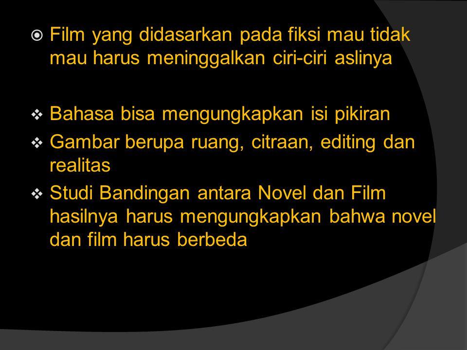 Film yang didasarkan pada fiksi mau tidak mau harus meninggalkan ciri-ciri aslinya