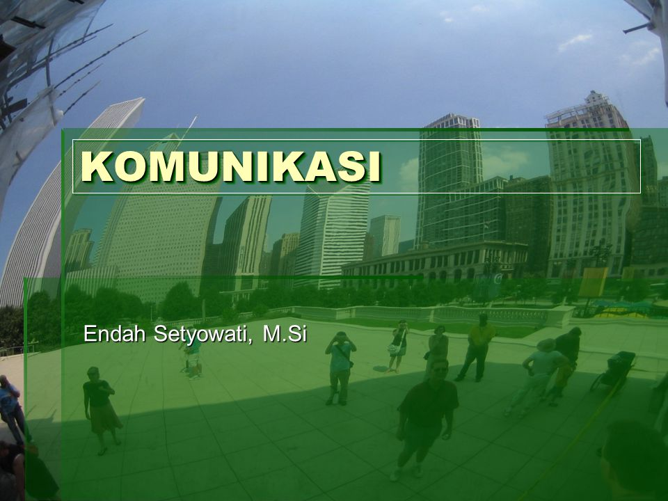 KOMUNIKASI Endah Setyowati, M.Si