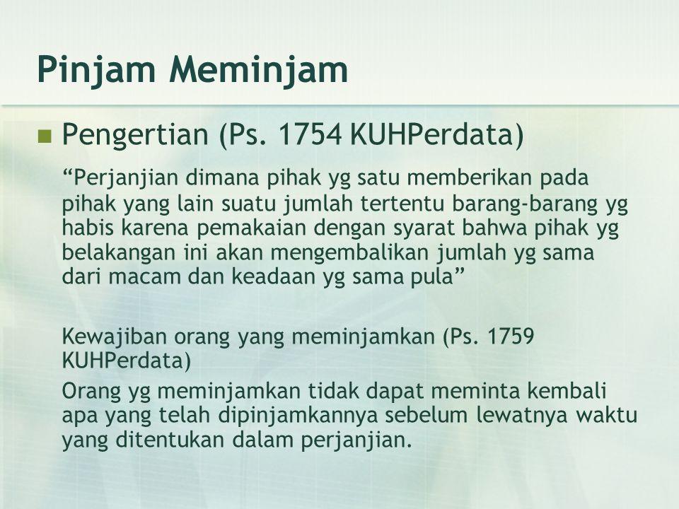 Pinjam Meminjam Pengertian (Ps. 1754 KUHPerdata)
