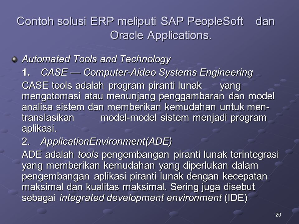 Contoh solusi ERP meliputi SAP PeopleSoft dan Oracle Applications.