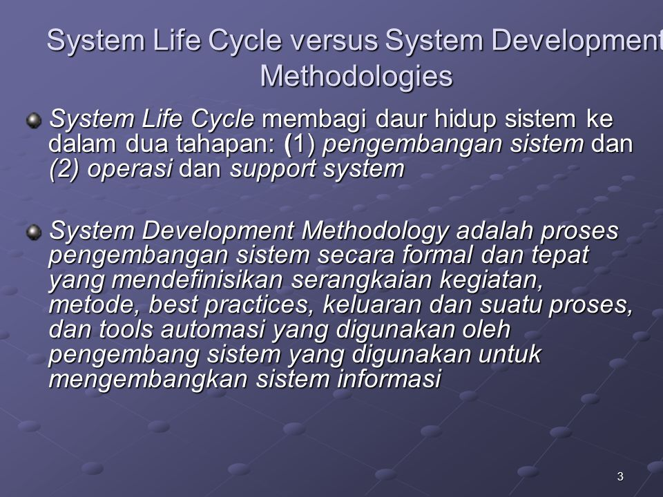 System Life Cycle versus System Development Methodologies