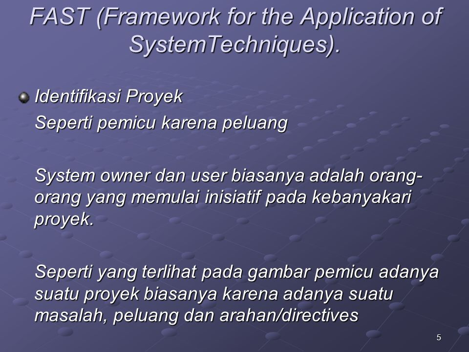 FAST (Framework for the Application of SystemTechniques).