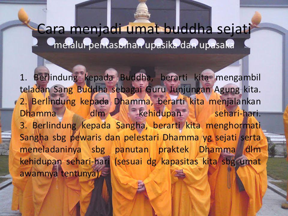 Cara menjadi umat buddha sejati melalui pentasbihan upasika dan upasaka