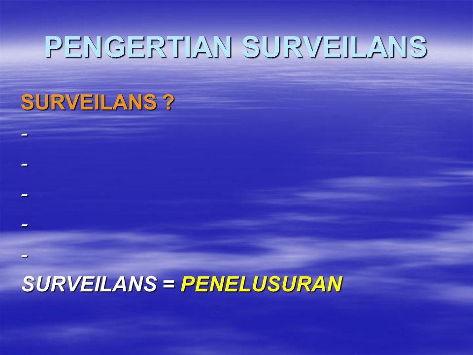 PENGERTIAN SURVEILANS