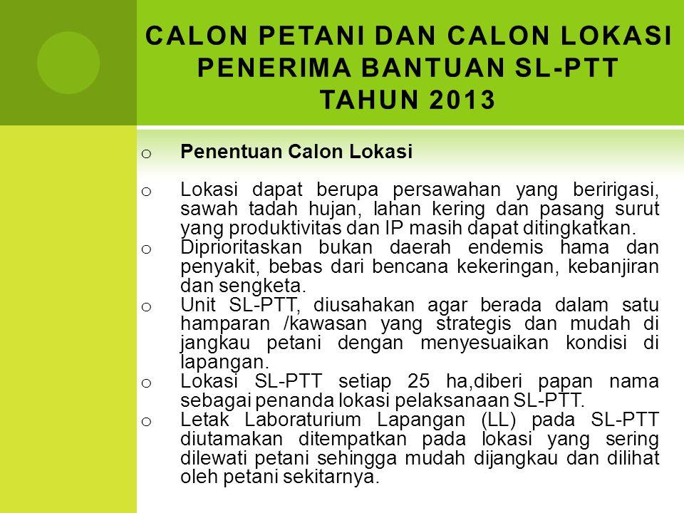 CALON PETANI DAN CALON LOKASI PENERIMA BANTUAN SL-PTT TAHUN 2013
